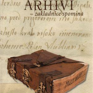 Arhivi – zakladnice spomina