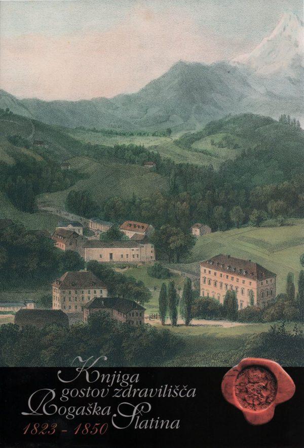 Knjiga gostov Zdravilišča Rogaška Slatina : 1823-1850