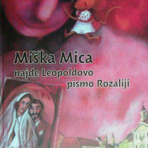 Miška Mica najde Leopoldovo pismo Rozaliji