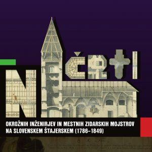 Načrti okrožnih inženirjev in mestnih zidarskih mojstrov na slovenskem Štajerskem : (1786-1849)