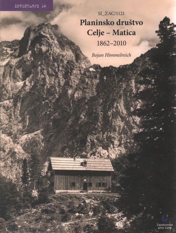 Planinsko društvo Celje – Matica : 1862-2010 : SI_ZAC/1121