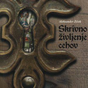 Skrivno življenje cehov : cehi Celja, Maribora in Ptuja med letoma 1732 in 1859