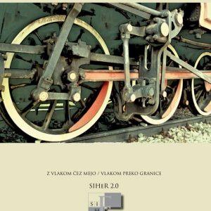 Z vlakom čez mejo = Vlakom preko granice